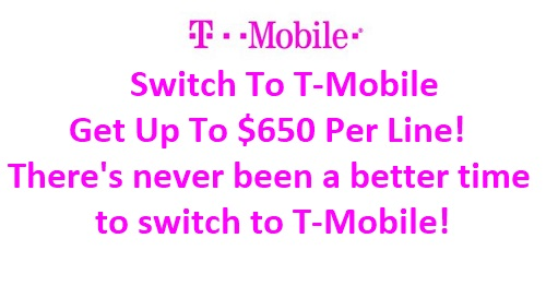 Switch To T-Mobile Get Up To $650 Per Line